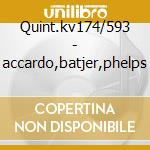 Quint.kv174/593 - accardo,batjer,phelps cd musicale di Wolfgang Amadeus Mozart