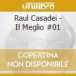 Raul Casadei - Il Meglio #01 cd musicale di