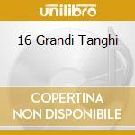 16 GRANDI TANGHI cd musicale di RANALLI CLAUDIO