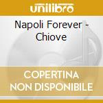 Napoli Forever - Chiove cd musicale di