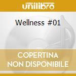 Wellness #01 cd musicale di