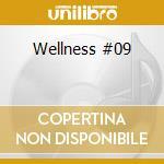 Wellness #09 cd musicale di
