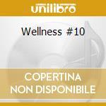 Wellness #10 cd musicale di