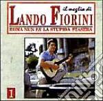 Lando Fiorini - Roma Nun Fa' La Stupida Stasera cd musicale di