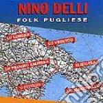 Nino Delli - Folk Pugliese cd musicale di