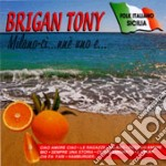 Brigan Tony  - Milano-Ci'...Nne' Uno E... cd musicale di
