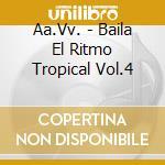 Baila El Ritmo Tropical #04 cd musicale di