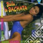 Baila La Bachata cd musicale di