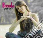 Brenda - Per Chi cd musicale di
