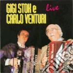 Gigi Stok E Carlo Venturi - Live cd musicale di