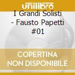 I Grandi Solisti  - Fausto Papetti #01 cd musicale di