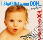 I BAMBINI FANNO OOH... COMPILATION cd musicale di ARTISTI VARI