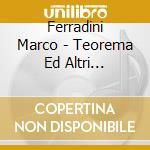 TEOREMA ED ALTRI SUCCESSI cd musicale di FERRADINI MARCO
