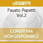 FAUSTO PAPETTI VOL.2 cd musicale di PAPETTI FAUSTO