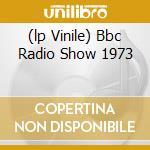 (LP VINILE) BBC RADIO SHOW 1973 lp vinile di FAMILY