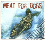 Meat For Dogs - Il Gioco cd musicale di MEAT FOR DOGS