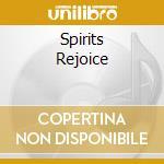 SPIRITS REJOICE                           cd musicale di Albert Ayler