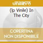 (LP VINILE) IN THE CITY lp vinile di JAM