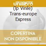 (LP VINILE) TRANS-EUROPE EXPRESS lp vinile di KRAFTWERK