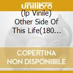 (LP VINILE) OTHER SIDE OF THIS LIFE(180 GRAM) lp vinile di Fred Neil