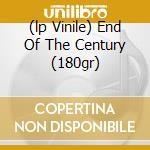 (LP VINILE) END OF THE CENTURY (180GR) lp vinile di RAMONES