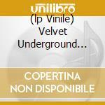 (LP VINILE) VELVET UNDERGROUND (180GR) lp vinile di VELVET UNDERGROUND