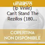 (LP VINILE) CAN'T STAND THE REZILLOS (180 GR) lp vinile di REZILLOS