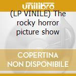 (LP VINILE) The rocky horror picture show lp vinile