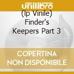 (LP VINILE) FINDER'S KEEPERS PART 3 lp vinile di CHAIRMEN OF THE BOAR