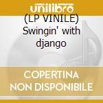 (LP VINILE) Swingin' with django lp vinile di Django Reinhardt