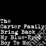 (LP VINILE) Bring back my blue-eyedboy to me lp vinile di Family Carter