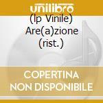 (LP VINILE) ARE(A)ZIONE  (RIST.) lp vinile di AREA