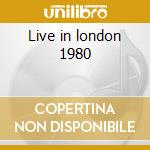 Live in london 1980 cd musicale