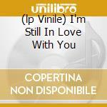 (LP VINILE) I'M STILL IN LOVE WITH YOU lp vinile di Al Green