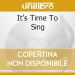 IT'S TIME TO SING cd musicale di DELL'ORSO EDDA