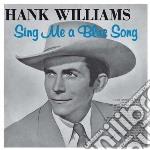 (LP VINILE) SING ME A BLUE SONG lp vinile di Hank Williams