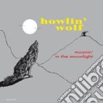 (LP VINILE) Moanin' in the moonlight lp vinile di Howlin'wolf