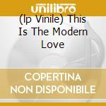 (LP VINILE) THIS IS THE MODERN LOVE lp vinile di JAM