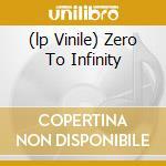 (LP VINILE) ZERO TO INFINITY lp vinile di GONG
