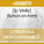 (LP VINILE) BURTON-ON-TRENT lp vinile di SEX PISTOLS