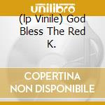 (LP VINILE) GOD BLESS THE RED K. lp vinile di Krayola Red