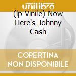 (LP VINILE) NOW HERE'S JOHNNY CASH lp vinile di Johnny Cash