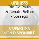 Irio De Paula & Renato Sellani - Sossego cd musicale di DE PAULA IRIO E SELL