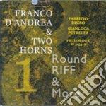 Franco D'andrea & Two Horns - Round Riff & More cd musicale di D'ANDREA FRANCO & 2