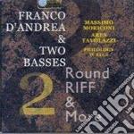 Franco D'andrea & Two Basses - Round Riff & More 2 cd musicale di D'ANDREA FRANCO & 2
