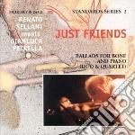 Renato Sellani & Gianluca Petrella - Just Friends cd musicale di SELLANI / PETRELLA