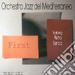 Orchestra Jazz Del Mediterraneo - First cd musicale di ORCHESTRA JAZZ DEL M