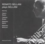 Renato Sellani - Plays Sellani cd musicale di SELLANI RENATO
