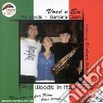 Phil Woods & Barbara Casini - Voce E Eu cd musicale di PHIL WOODS & BARBARA