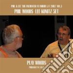 Phil Woods & Lee Konitz 5tet - Play Woods cd musicale di WOODS/KONITZ